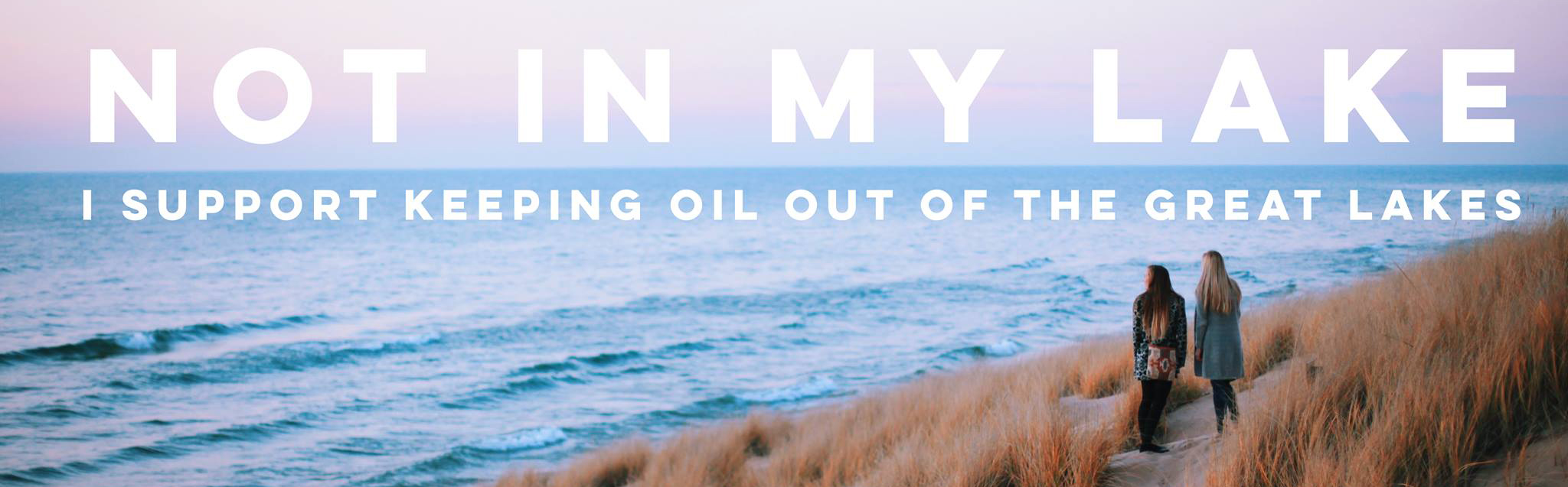 I support keeping oil out of the Great Lakes