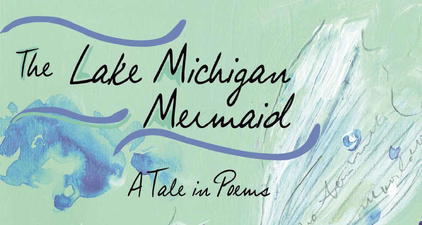 Poets Anne Marie Oomen And Linda Nemec Foster Will Read From Their New Book The Lake Michigan Mermaid At A Fundraiser For FLOW On Thursday April 19