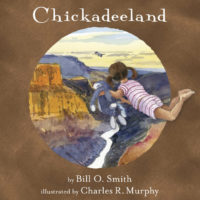 Interview with Bill O. Smith, author of Chickadeeland