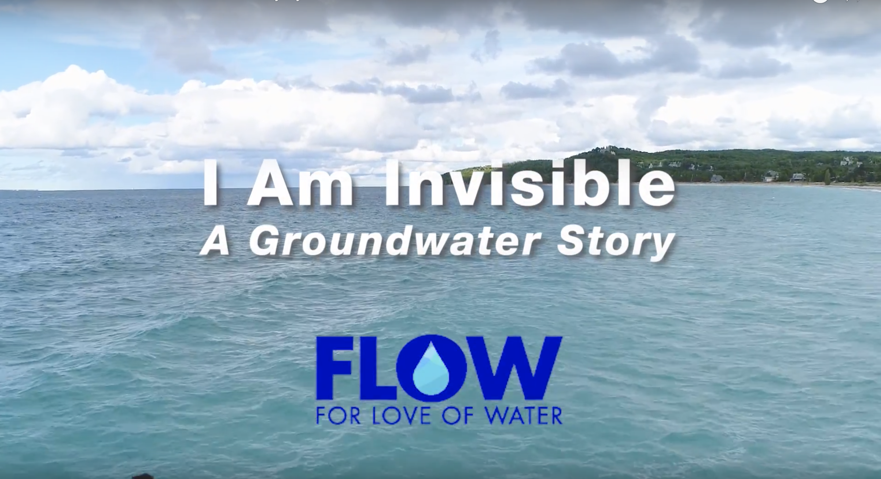 I Am Invisible: A Groundwater Story, Michigan's Sixth Great Lake